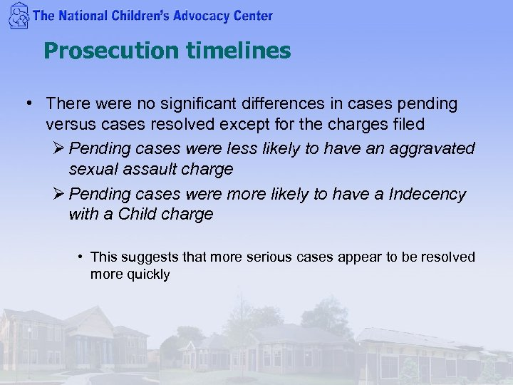 Prosecution timelines • There were no significant differences in cases pending versus cases resolved
