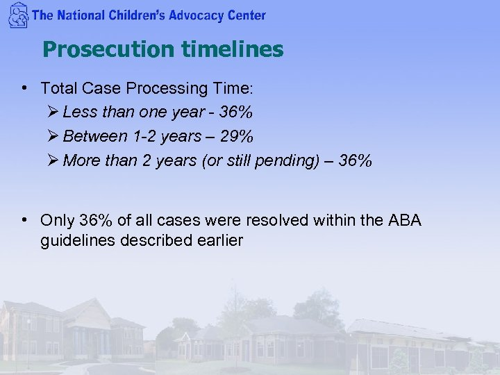 Prosecution timelines • Total Case Processing Time: Ø Less than one year - 36%