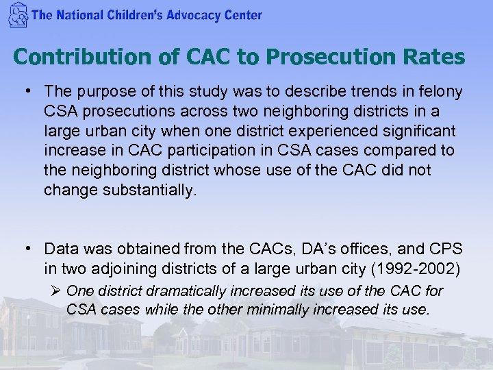 Contribution of CAC to Prosecution Rates • The purpose of this study was to