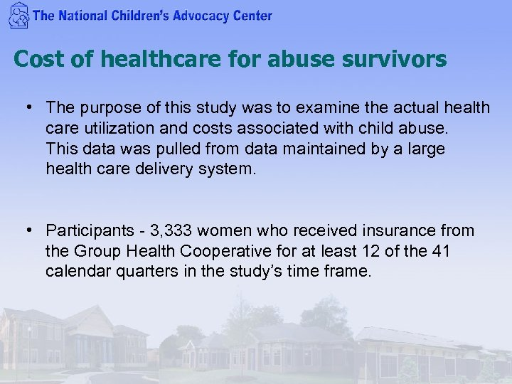 Cost of healthcare for abuse survivors • The purpose of this study was to