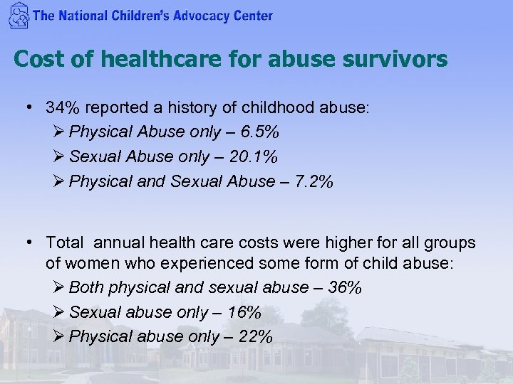 Cost of healthcare for abuse survivors • 34% reported a history of childhood abuse: