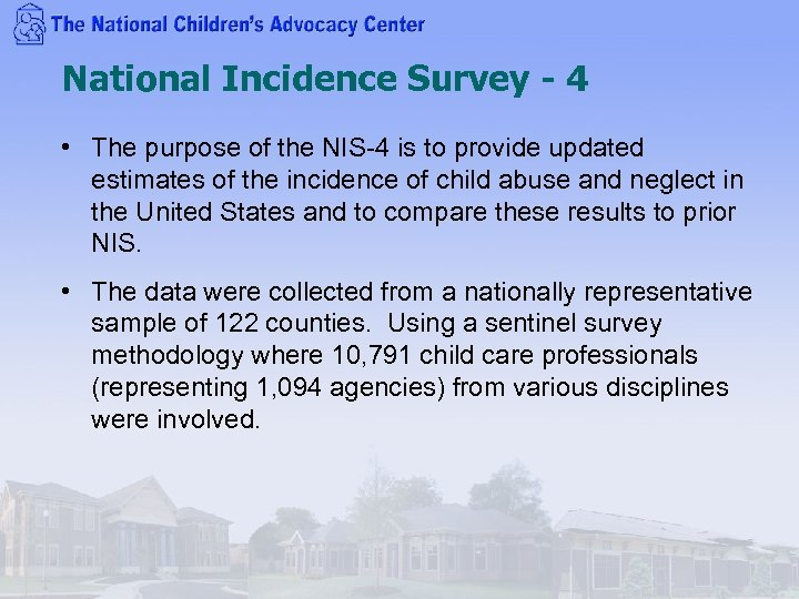 National Incidence Survey - 4 • The purpose of the NIS-4 is to provide