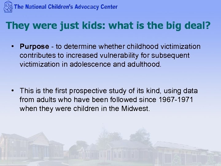 They were just kids: what is the big deal? • Purpose - to determine