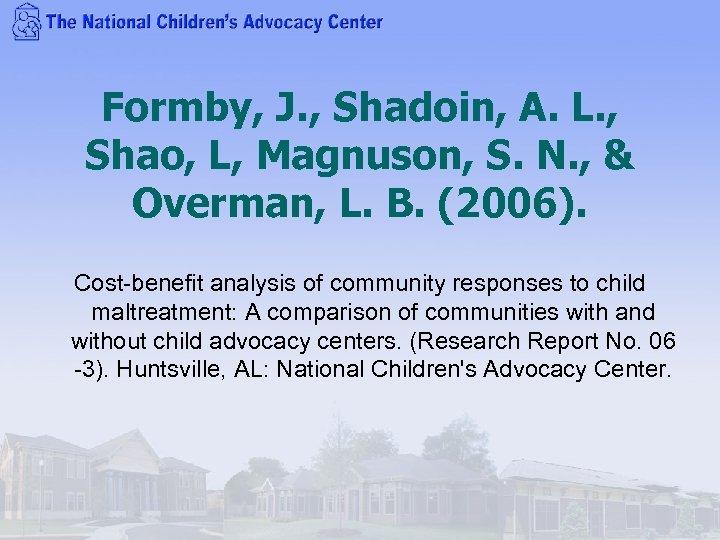 Formby, J. , Shadoin, A. L. , Shao, L, Magnuson, S. N. , &