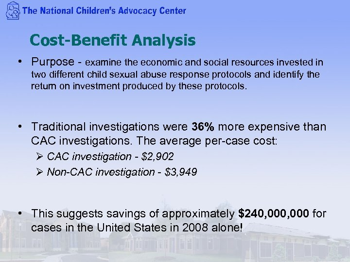 Cost-Benefit Analysis • Purpose - examine the economic and social resources invested in two
