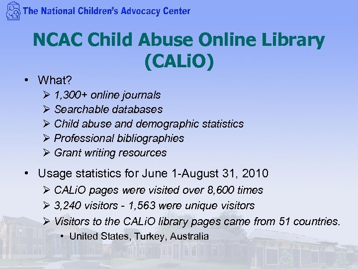 NCAC Child Abuse Online Library (CALi. O) • What? Ø 1, 300+ online journals