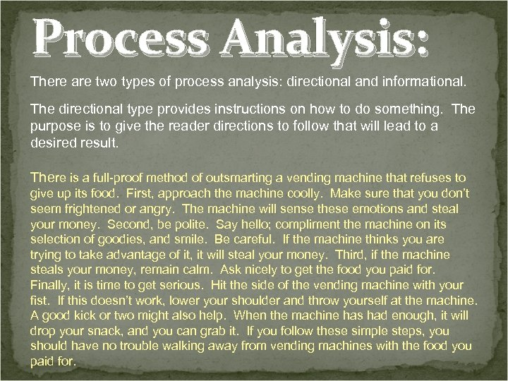 Process Analysis: There are two types of process analysis: directional and informational. The directional