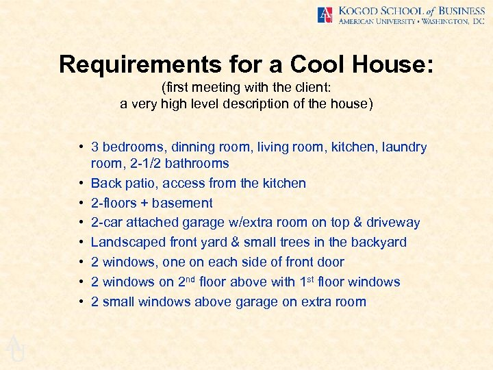 Requirements for a Cool House: (first meeting with the client: a very high level