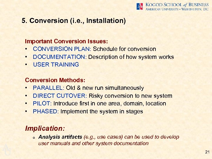 5. Conversion (i. e. , Installation) Important Conversion Issues: • CONVERSION PLAN: Schedule for