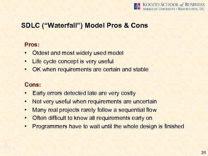 "SDLC (""Waterfall"") Model Pros & Cons Pros: • Oldest and most widely used model"