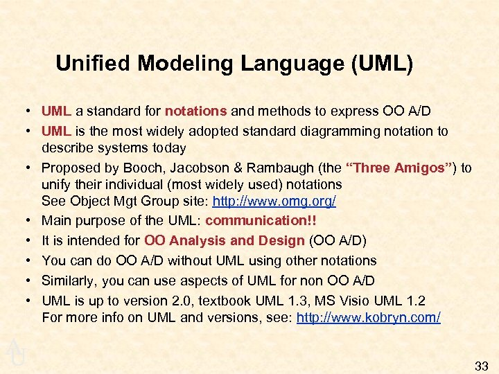 Unified Modeling Language (UML) • UML a standard for notations and methods to express