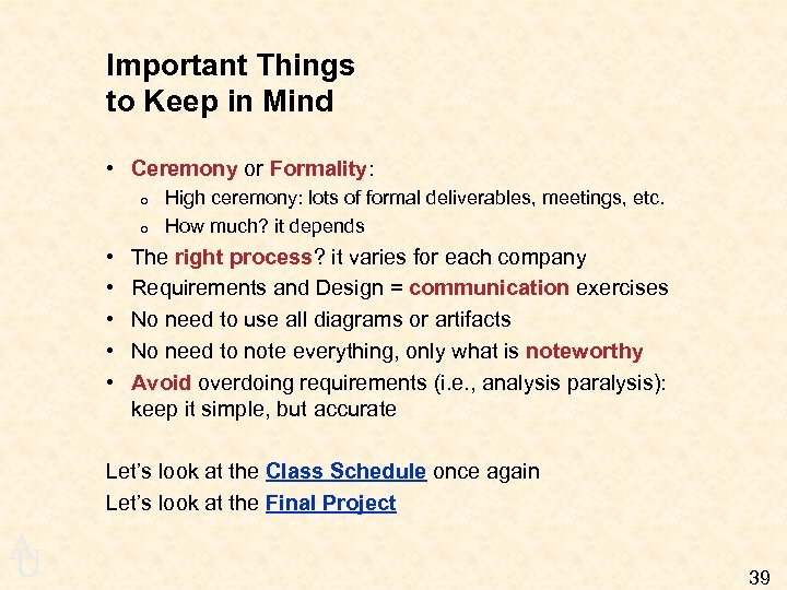 Important Things to Keep in Mind • Ceremony or Formality: o o • •