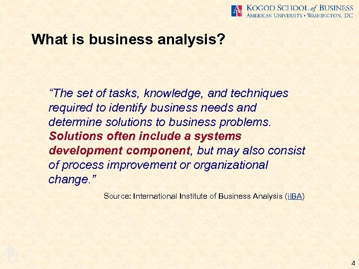 "What is business analysis? ""The set of tasks, knowledge, and techniques required to identify"