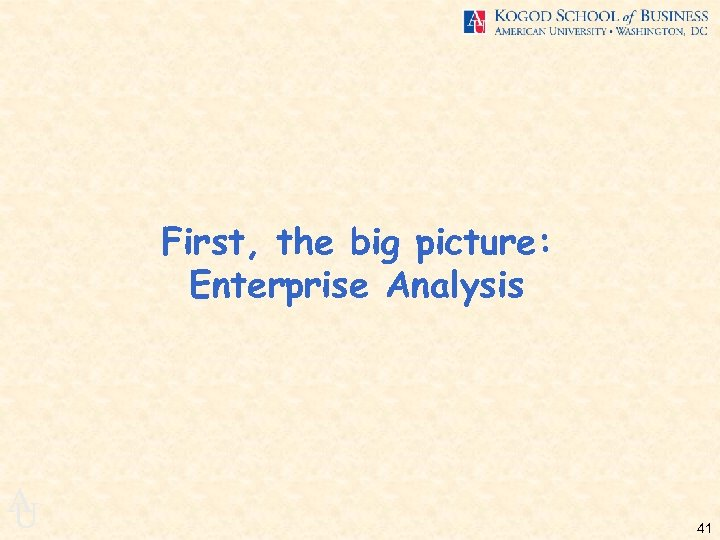 First, the big picture: Enterprise Analysis A U 41