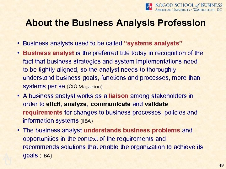 "About the Business Analysis Profession • Business analysts used to be called ""systems analysts"""