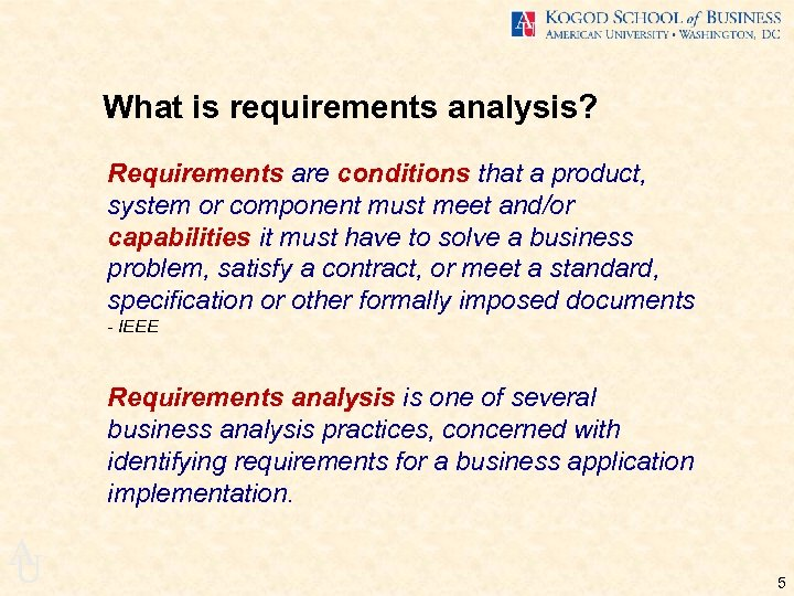 What is requirements analysis? Requirements are conditions that a product, system or component must