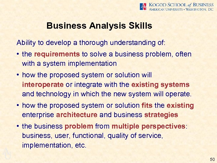 Business Analysis Skills Ability to develop a thorough understanding of: • the requirements to