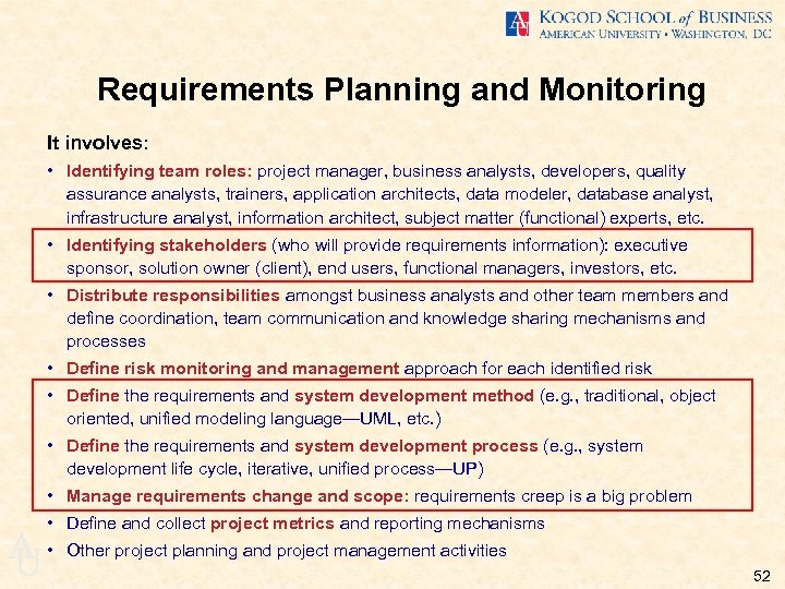 Requirements Planning and Monitoring It involves: • Identifying team roles: project manager, business analysts,