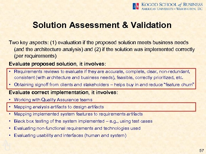Solution Assessment & Validation Two key aspects: (1) evaluation if the proposed solution meets