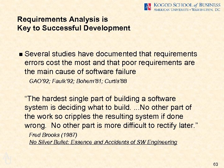 Requirements Analysis is Key to Successful Development n Several studies have documented that requirements