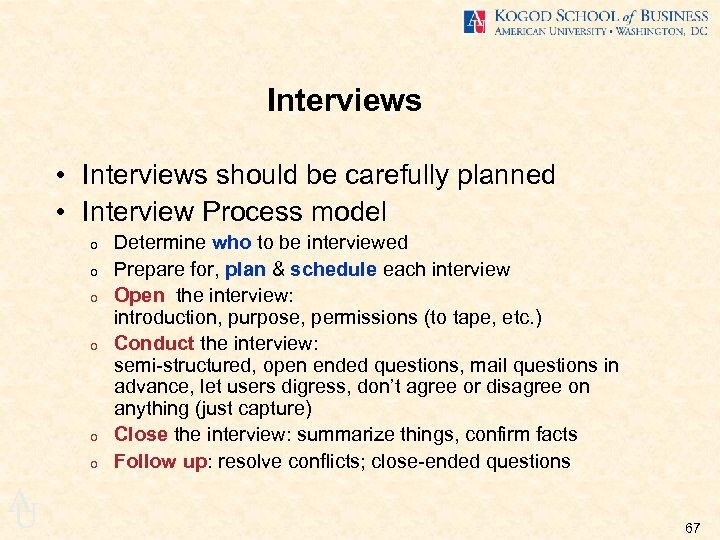 Interviews • Interviews should be carefully planned • Interview Process model o o o