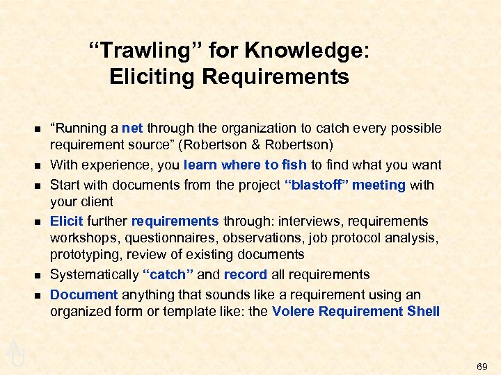 """Trawling"" for Knowledge: Eliciting Requirements n n n A U ""Running a net through"