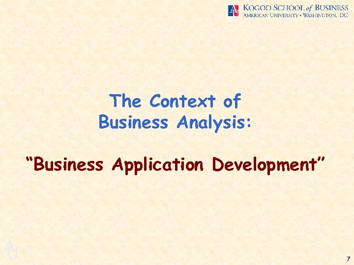 "The Context of Business Analysis: ""Business Application Development"" A U 7"