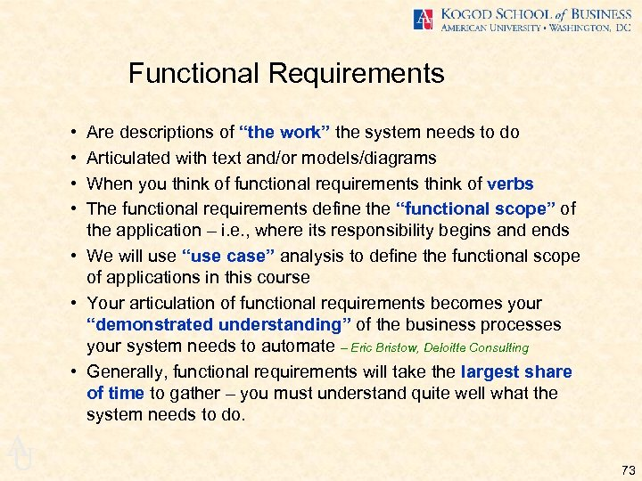 "Functional Requirements • • Are descriptions of ""the work"" the system needs to do"