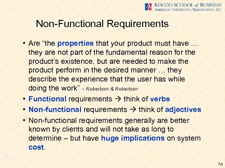 "Non-Functional Requirements A U • Are ""the properties that your product must have …"