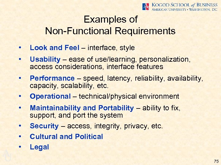 Examples of Non-Functional Requirements • Look and Feel – interface, style • Usability –