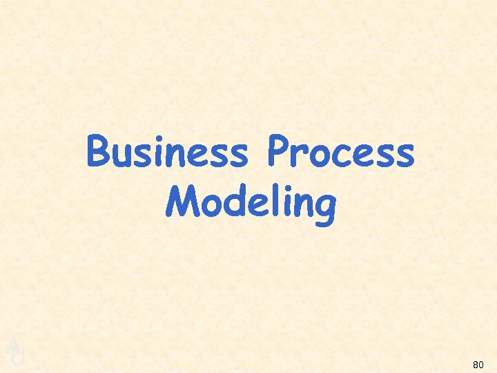 Business Process Modeling A U 80