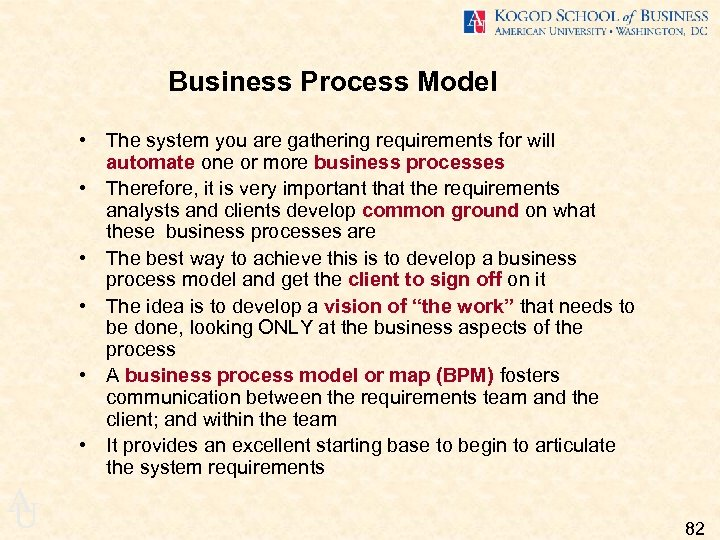 Business Process Model • The system you are gathering requirements for will automate one