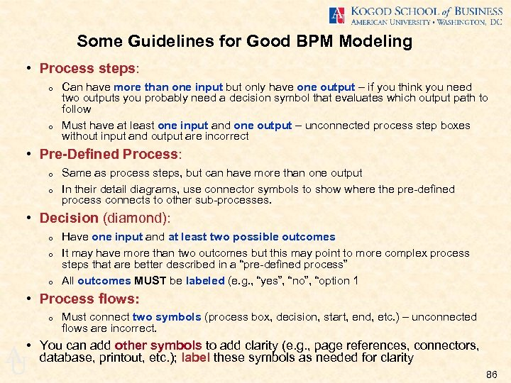 Some Guidelines for Good BPM Modeling • Process steps: o o Can have more