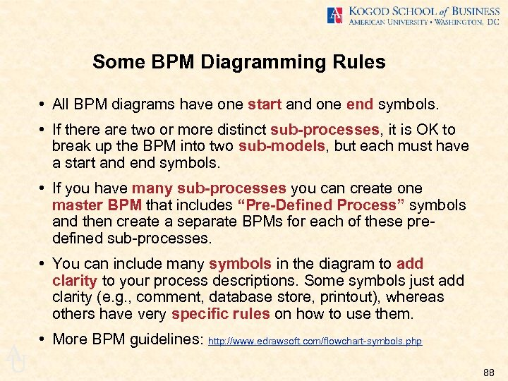 Some BPM Diagramming Rules • All BPM diagrams have one start and one end