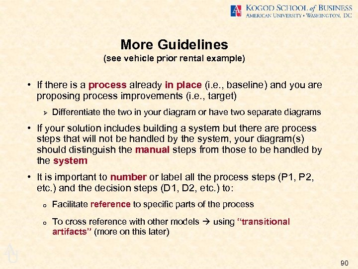 More Guidelines (see vehicle prior rental example) • If there is a process already