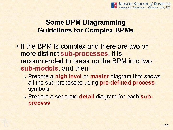 Some BPM Diagramming Guidelines for Complex BPMs • If the BPM is complex and