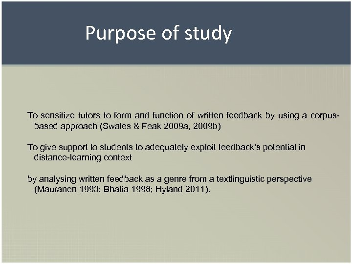 Purpose of study To sensitize tutors to form and function of written feedback by