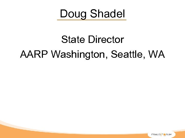 Doug Shadel State Director AARP Washington, Seattle, WA