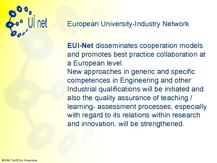 European University-Industry Network EUI-Net disseminates cooperation models and promotes best practice collaboration at a