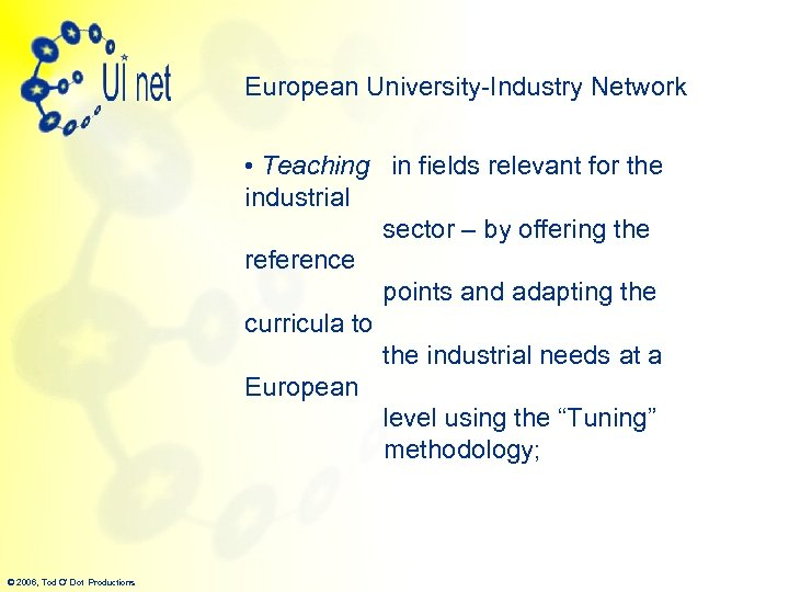 European University-Industry Network • Teaching in fields relevant for the industrial sector – by