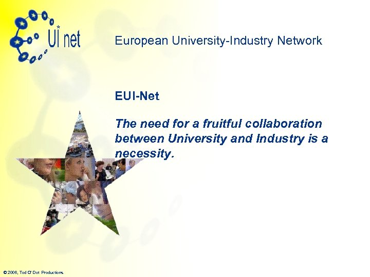 European University-Industry Network EUI-Net The need for a fruitful collaboration between University and Industry