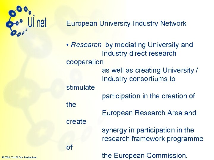 European University-Industry Network © 2006, Tod O' Dot Productions • Research by mediating University