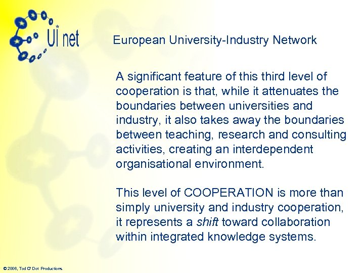 European University-Industry Network A significant feature of this third level of cooperation is that,