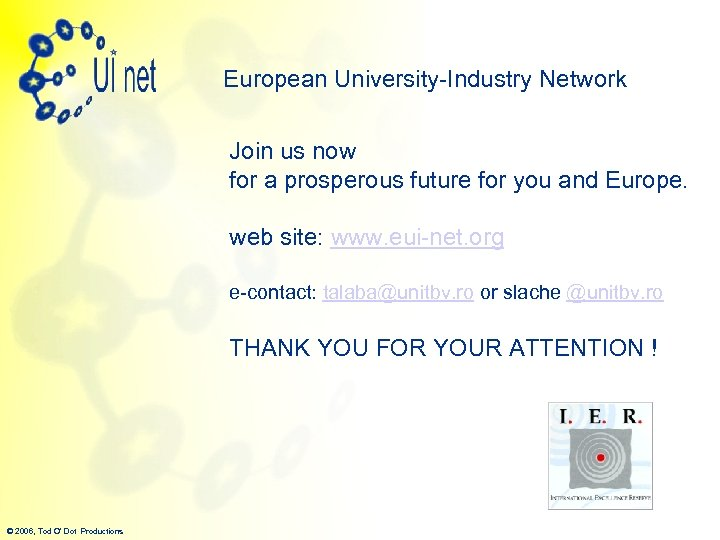 European University-Industry Network Join us now for a prosperous future for you and Europe.