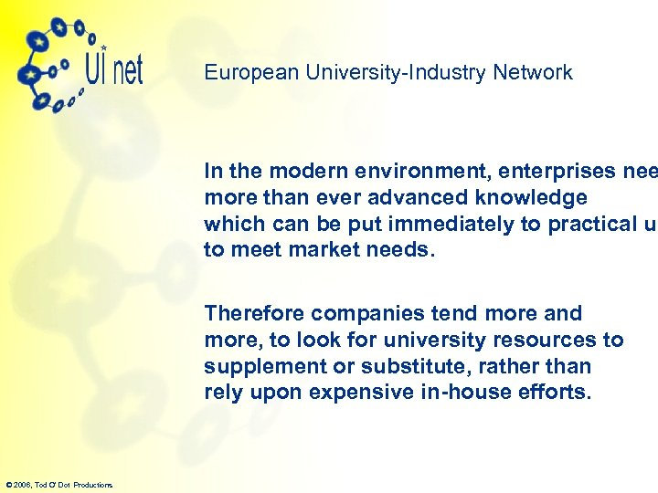 European University-Industry Network In the modern environment, enterprises nee more than ever advanced knowledge