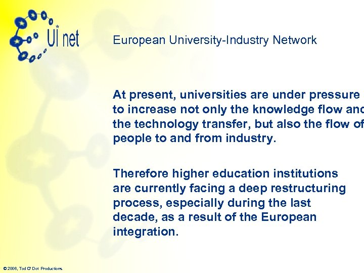 European University-Industry Network At present, universities are under pressure to increase not only the