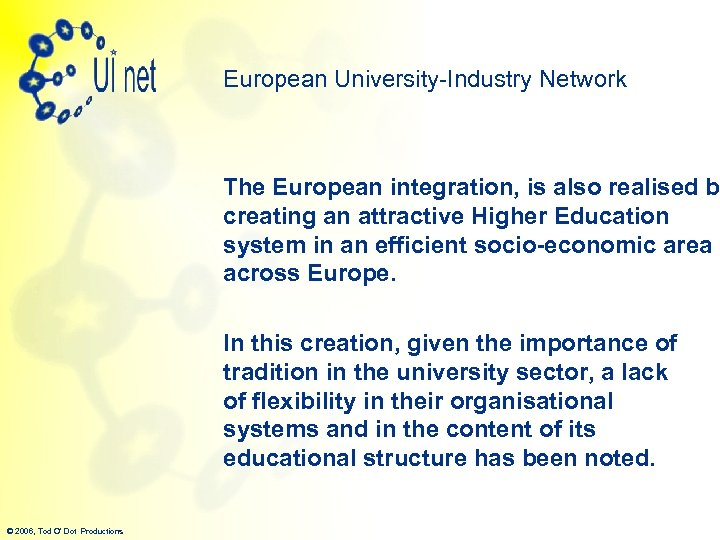 European University-Industry Network The European integration, is also realised b creating an attractive Higher
