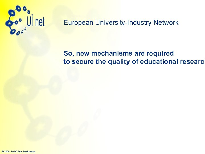 European University-Industry Network So, new mechanisms are required to secure the quality of educational