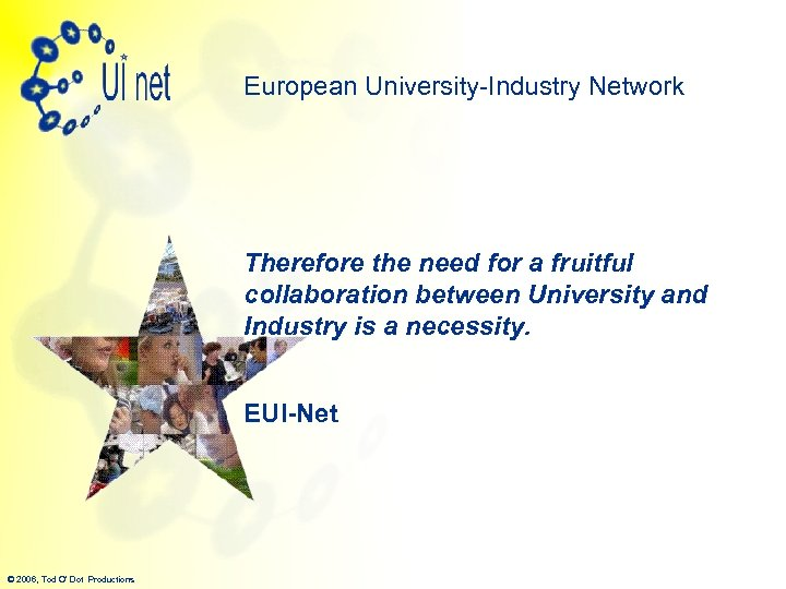 European University-Industry Network Therefore the need for a fruitful collaboration between University and Industry