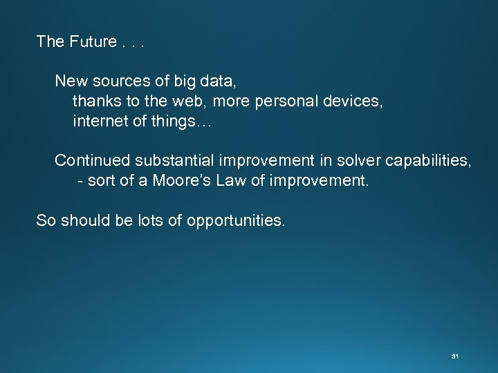 The Future. . . New sources of big data, thanks to the web, more